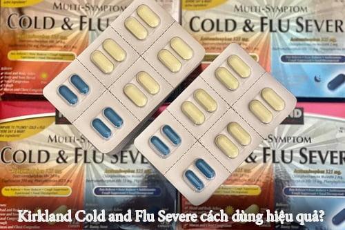Kirkland Cold and Flu Severe cách dùng hiệu quả?-1